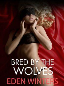 Bred By Wolves (Shapeshifter Gangbang Monster Sex Breeding)