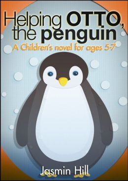 Helping Otto, The Penguin: A Children's novel for ages 5-7