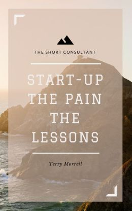 Start-up: The Pain, The Lessons