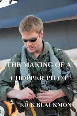 The Making Of A Chopper Pilot