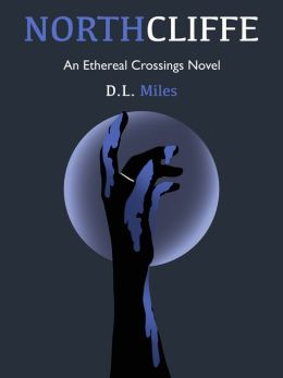 Northcliffe (The Ethereal Crossings, 3)