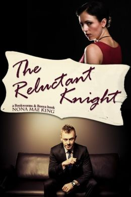 Reluctant Knight, The (A Bookworms & Booya Book)