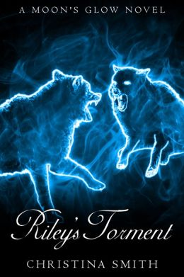 Riley's Torment, A Moon's Glow Novel #2
