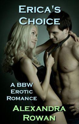 Erica's Choice: A BBW Erotic Romance (BBW, Alpha Male, Menage, Threesome Sex)