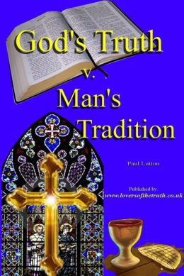 God's Truth v Man's Tradition
