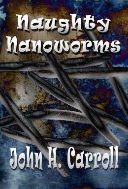 Naughty Nanoworms