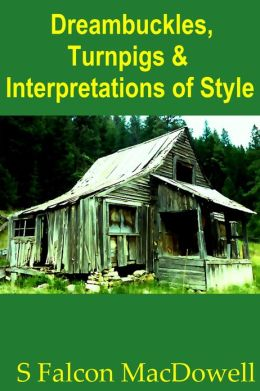 Dreambuckles, Turnpigs & Interpretations of Style