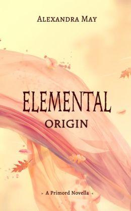 Elemental: Origin (Primord Series #1.5)