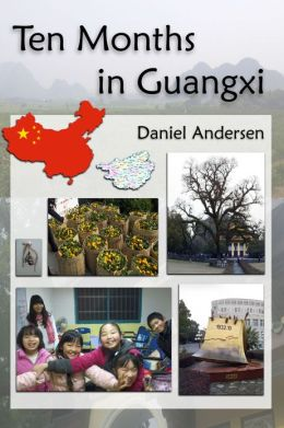 Ten Months in Guangxi