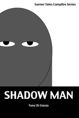Garner Tales: Shadow Man (a ghost story)
