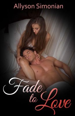 Fade to Love (A Hollywood/Celebrity Romance)