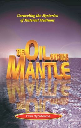 The Oil And The Mantle
