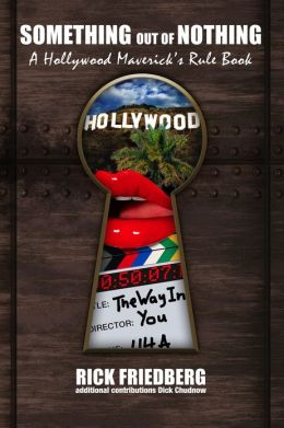 Something out of Nothing . . . a Hollywood Maverick's Rule Book