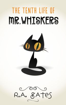 The Tenth Life of Mr. Whiskers