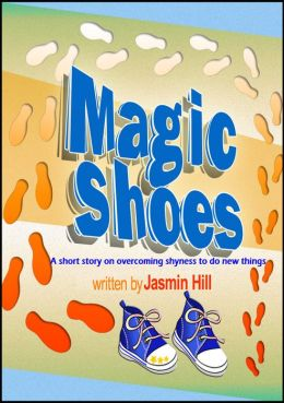 Magic Shoes: A Short Story About Overcoming Shyness To Try New Things