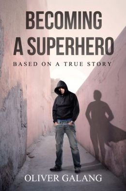 Becoming a Superhero: Based on a True Story