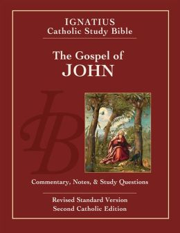 The Ignatius Catholic Study Bible: The Gospel of John