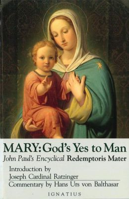 Mary: God's Yes to Man: Encyclical Letter: Redemptoris Mater