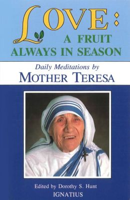Love: A Fruit Always in Season: Daily Meditations by Mother Teresa