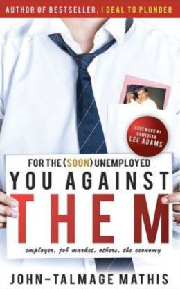 For the (soon) unemployed: You Against Them (The Ultimate Job and Life Guide)