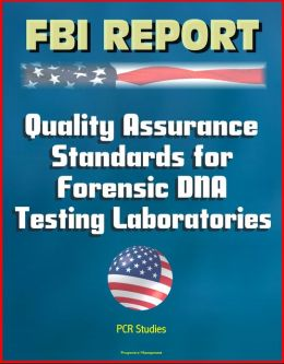 FBI Report: Quality Assurance Standards for Forensic DNA Testing Laboratories, PCR Studies