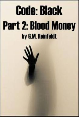Blood Money (Code:Black Part 2)