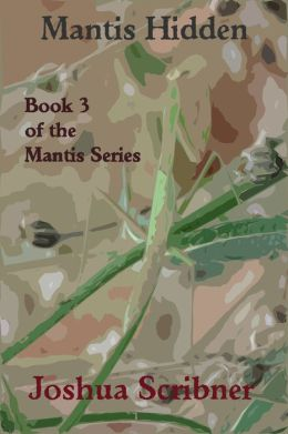 Mantis Hidden: Book 3 of the Mantis Series