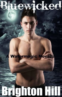 Bluewicked (Watermagic Series, #3)