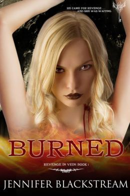 Burned (Revenge in Vein, Book 1)
