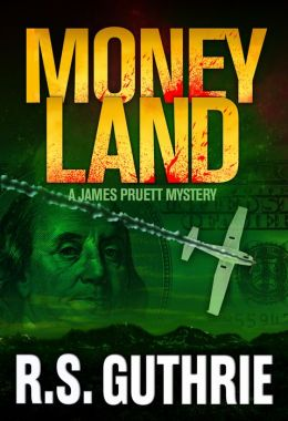 Money Land: A James Pruett Mystery (Volume Two)