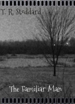 The Familiar Man: A Short Story