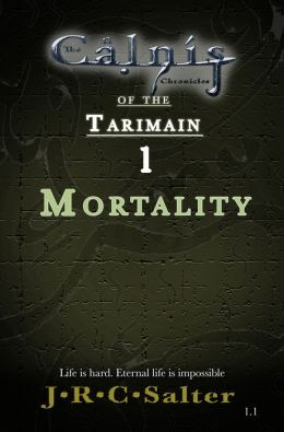 Mortality (The Calnis Chronicles #2.1) (The Calnis Chronicles of the Tarimain Volume #1: Emergence)