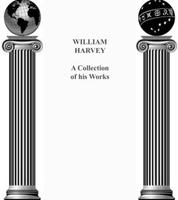 William Harvey: A Collection of his works