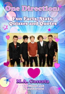 One Direction: Fun Facts, Stats, Quizzes and Quotes
