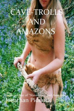 Cave-Trolls and Amazons