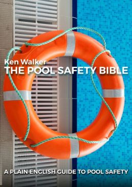 The Pool Safety Bible