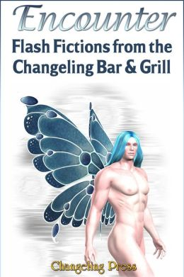 Encounter: Flash Fiction From the Changeling Bar and Grill