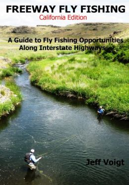 Freeway Fly Fishing /California Edition