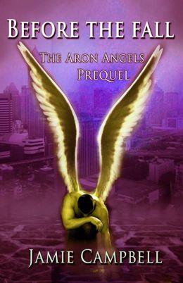 Before The Fall (An Aron Angels Prequel)