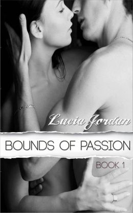 Bounds Of Passion (BDSM Billionaire) A Contemporary Erotic Romance