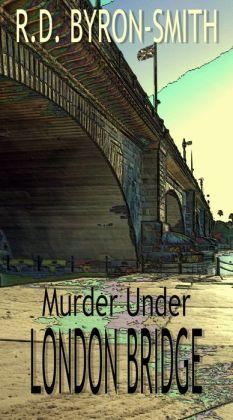 Murder Under London Bridge