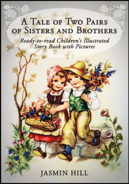 A Tale Of Two Pairs Of Sisters And Brothers: Ready-to-read Childrens Illustrated Story Book
