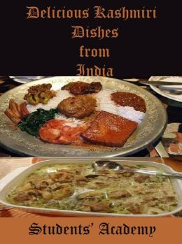 Delicious Kashmiri Dishes from India