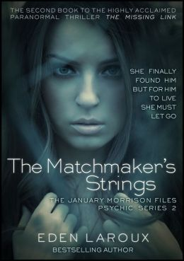The Matchmaker's Strings: The January Morrison Files, Psychic Series 2