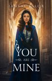 Book Cover Image. Title: You Are Mine (Mine #1), Author: Janeal Falor