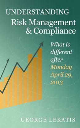 Understanding Risk Management and Compliance, What is different after 29 April, 2013