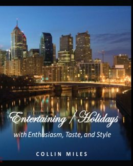 Entertaining / Holidays: with Enthusiasm, Taste, and Style