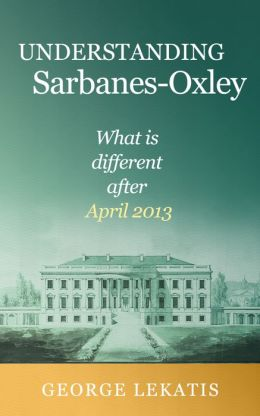 Understanding Sarbanes-Oxley, What is different after April 2013