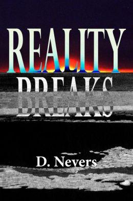 Reality Breaks