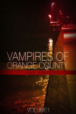 Vampires of Orange County Vol. One
